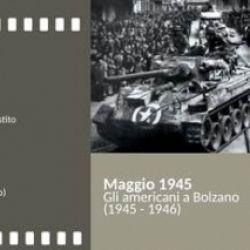Maggio 1945. Gli americani a Bolzano