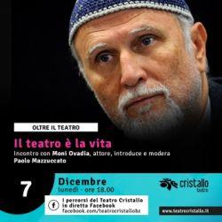 Il teatro è la vita - Incontro con Moni Ovadia