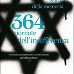 Una giornata della memoria, 364 giornate dell'indifferenza