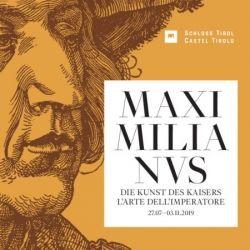Maximilianus. L'arte dell'imperatore