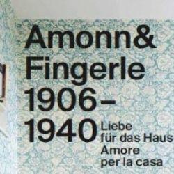 Amonn&Fingerle 1906-1940 - Amore per la casa