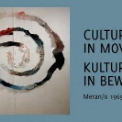 CULTURA IN MOVIMENTO. Merano 1965-1990
