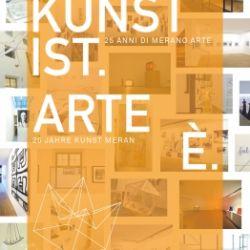 ARTE È. 25 Jahre Kunst Meran