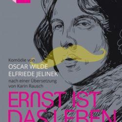 ERNST IST DAS LEBEN (BUNBURY) - Premiere