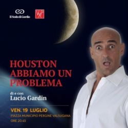 Houston abbiamo un problema - Lucio Gardin