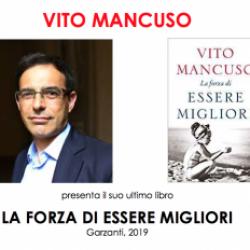 Vito Mancuso - LA FORZA DI ESSERE MIGLIORI