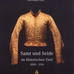Richard Vill - Samt und Seide im historischen Tirol