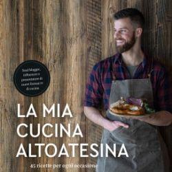 Stefano Cavada - La mia cucina altoatesina