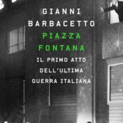 Paolo Morando e Gianni Barbacetto- Piazza Fontana