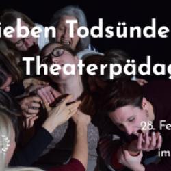 Die sieben Todsünden der Theaterpädagogen