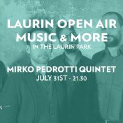 LAURIN OPEN AIR MUSIC & MORE - MPQ (MIRKO PEDROTTI QUINTET)